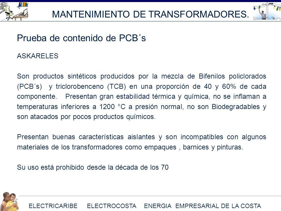ELECTRICARIBE ELECTROCOSTA ENERGIA EMPRESARIAL DE LA COSTA MANTENIMIENTO DE TRANSFORMADORES. ASKARELES Son productos sintéticos producidos por la mezc