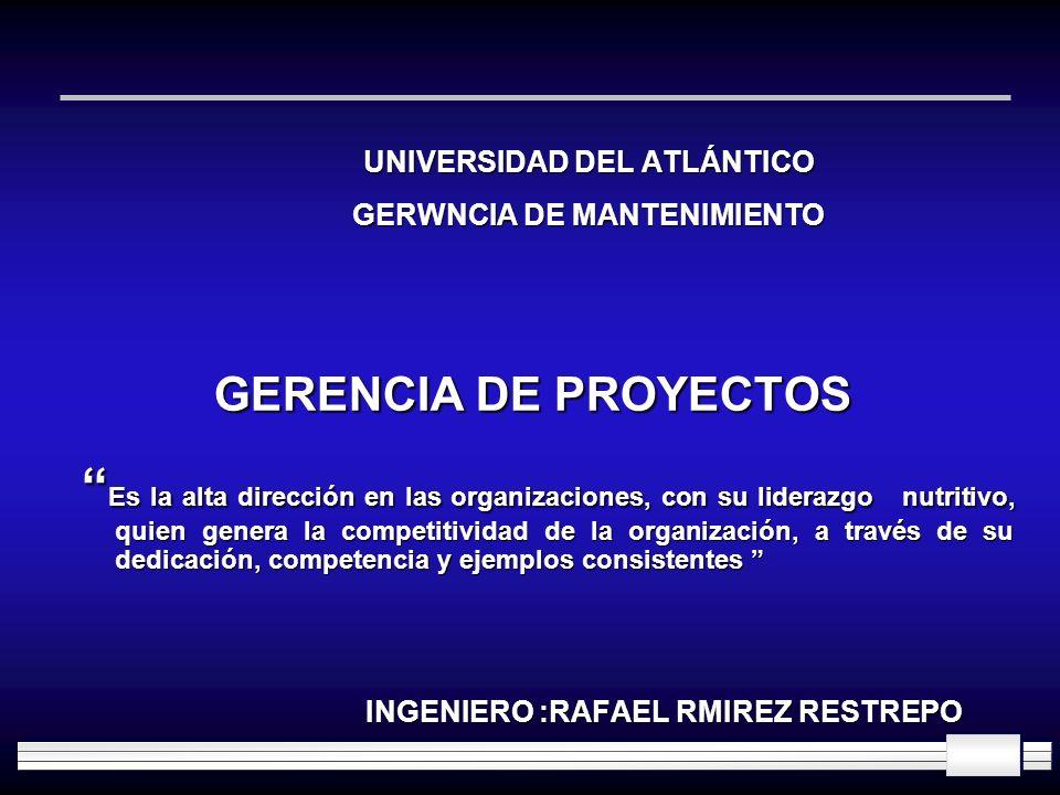 UNIVERSIDAD DEL ATLÁNTICO UNIVERSIDAD DEL ATLÁNTICO GERWNCIA DE MANTENIMIENTO GERWNCIA DE MANTENIMIENTO GERENCIA DE PROYECTOS GERENCIA DE PROYECTOS Es