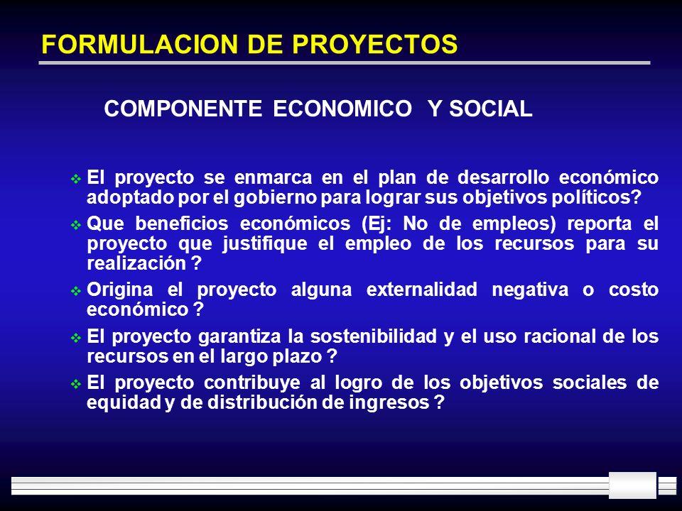 FORMULACION DE PROYECTOS El proyecto se enmarca en el plan de desarrollo económico adoptado por el gobierno para lograr sus objetivos políticos? Que b