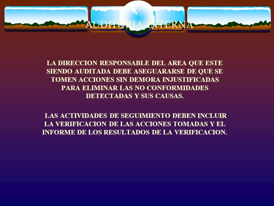 PLANIFICAR UN PROGRAMA DE AUDITORIAS TOMANDO EN CONSIDERACION EL ESTADO Y LA IMPORTANCIA DE LOS PROCESOS Y LAS AREAS A AUDITAR.