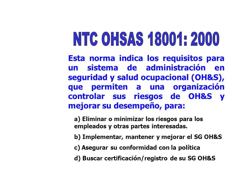 Esta norma indica los requisitos para un sistema de administración en seguridad y salud ocupacional (OH&S), que permiten a una organización controlar