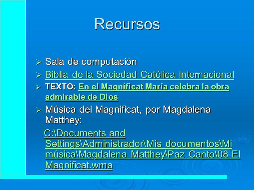 Recursos bibliográficos Evangelio de San Lucas. Magnificat. En Biblia de la Sociedad Bíblica Católica internacional. Lc 1, 39. Recuperado el día 18 de