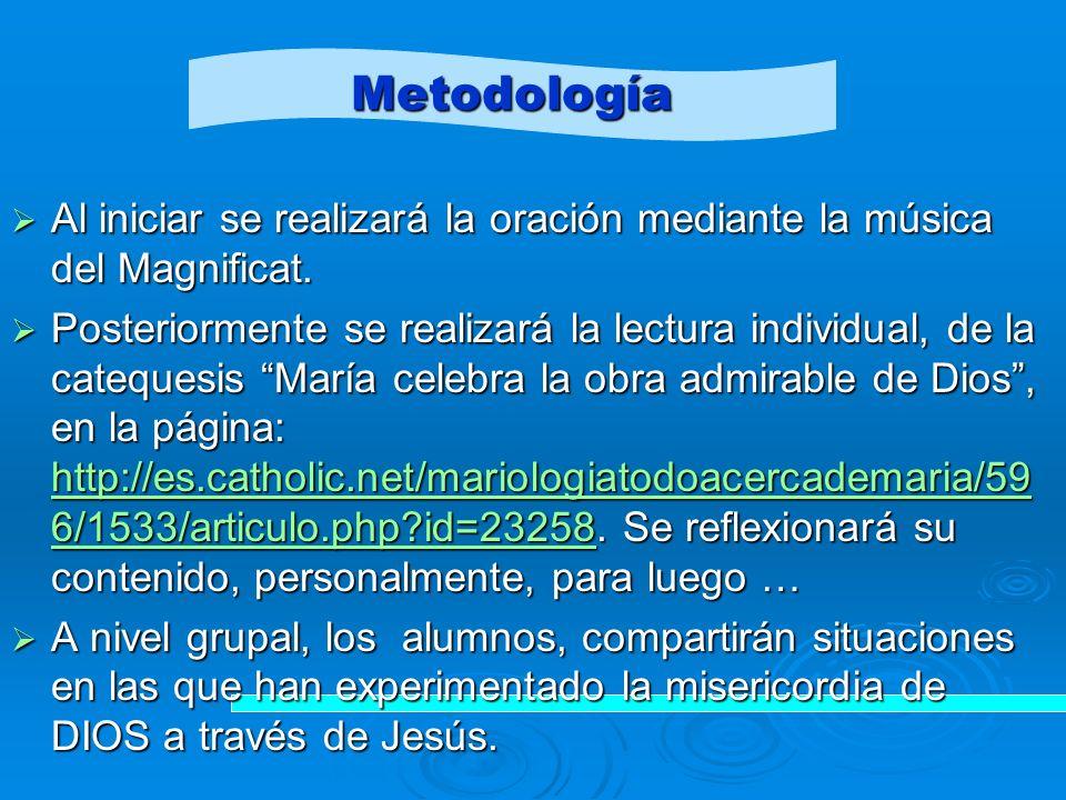 Al iniciar se realizará la oración mediante la música del Magnificat.