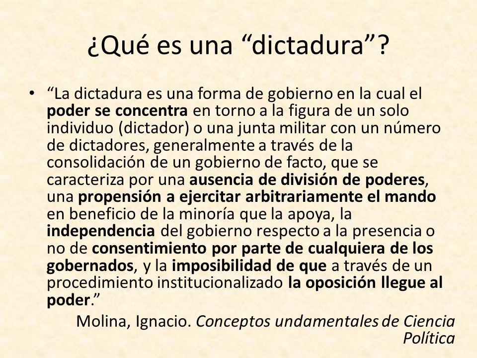 ¿Qué es una dictadura? La dictadura es una forma de gobierno en la cual el poder se concentra en torno a la figura de un solo individuo (dictador) o u