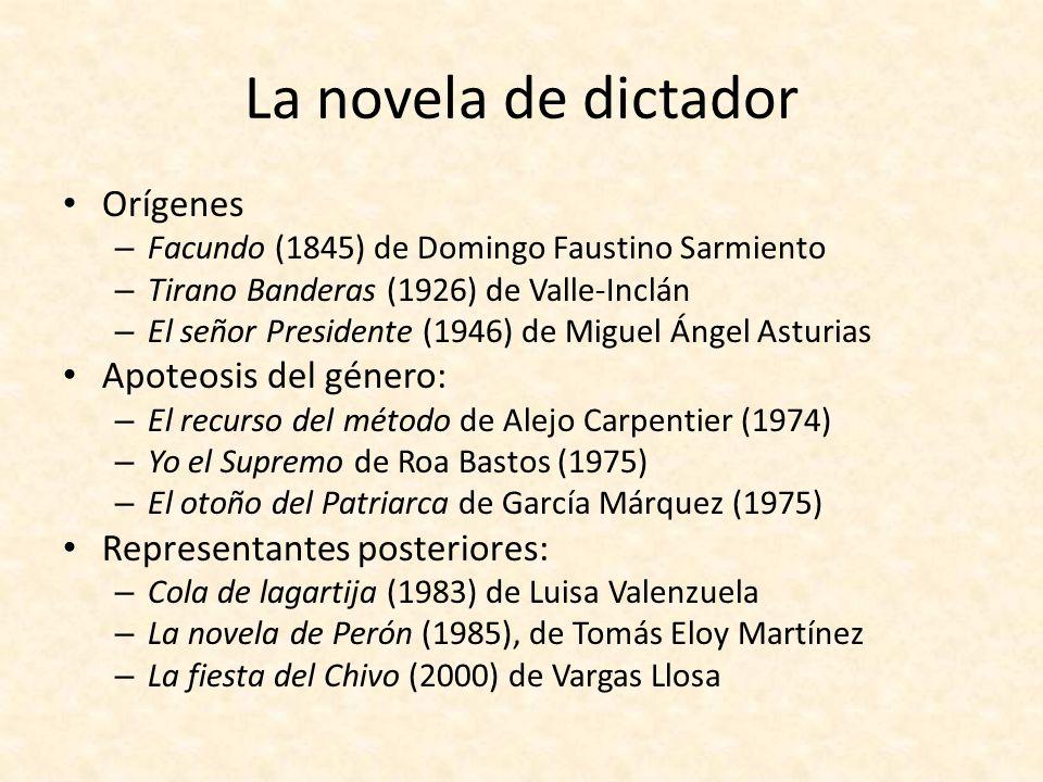La novela de dictador Orígenes – Facundo (1845) de Domingo Faustino Sarmiento – Tirano Banderas (1926) de Valle-Inclán – El señor Presidente (1946) de