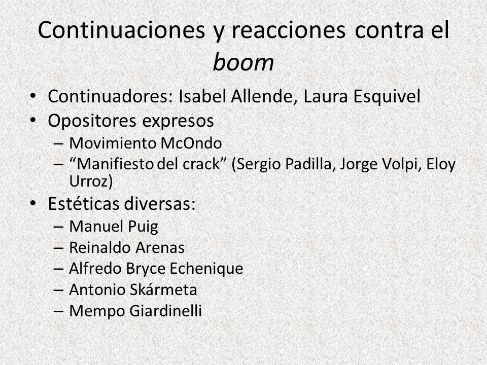 Continuaciones y reacciones contra el boom Continuadores: Isabel Allende, Laura Esquivel Opositores expresos – Movimiento McOndo – Manifiesto del crac