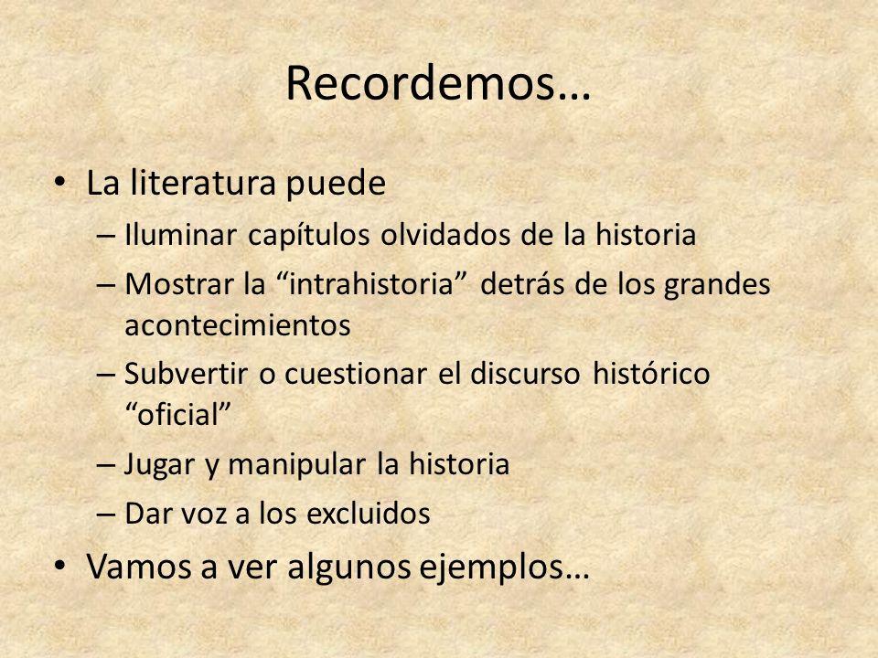 Recordemos… La literatura puede – Iluminar capítulos olvidados de la historia – Mostrar la intrahistoria detrás de los grandes acontecimientos – Subve