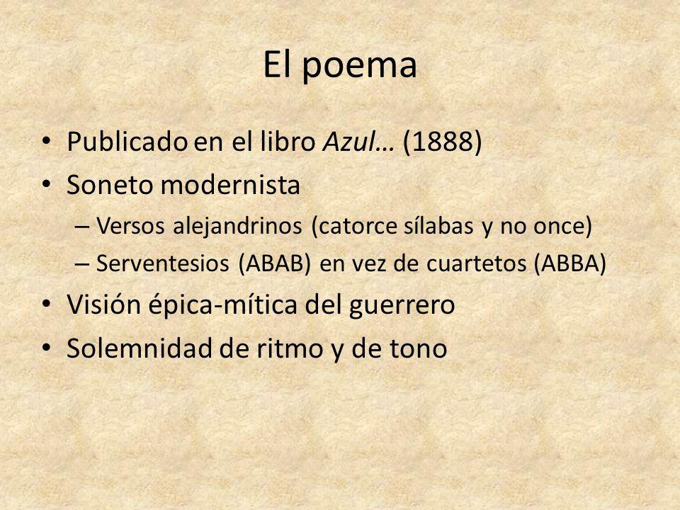 El poema Publicado en el libro Azul… (1888) Soneto modernista – Versos alejandrinos (catorce sílabas y no once) – Serventesios (ABAB) en vez de cuarte