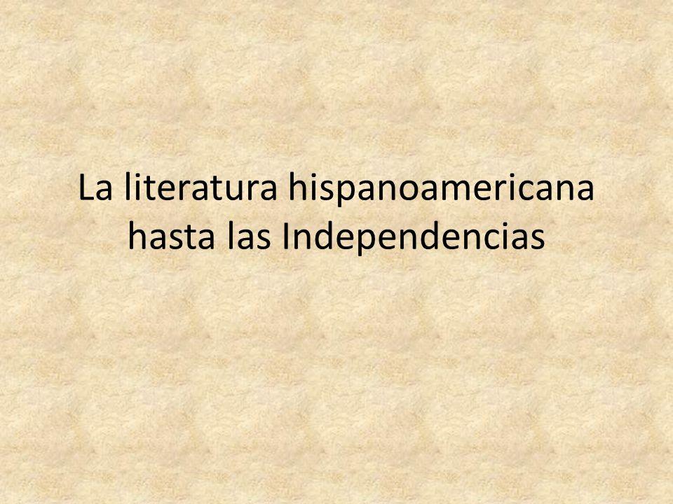 La literatura en Hispanoamérica (siglos XVI-XVIII) Época colonial Influencia y relación con la literatura española y europea Periodos paralelos – Renacimiento – Barroco – Neoclasicismo