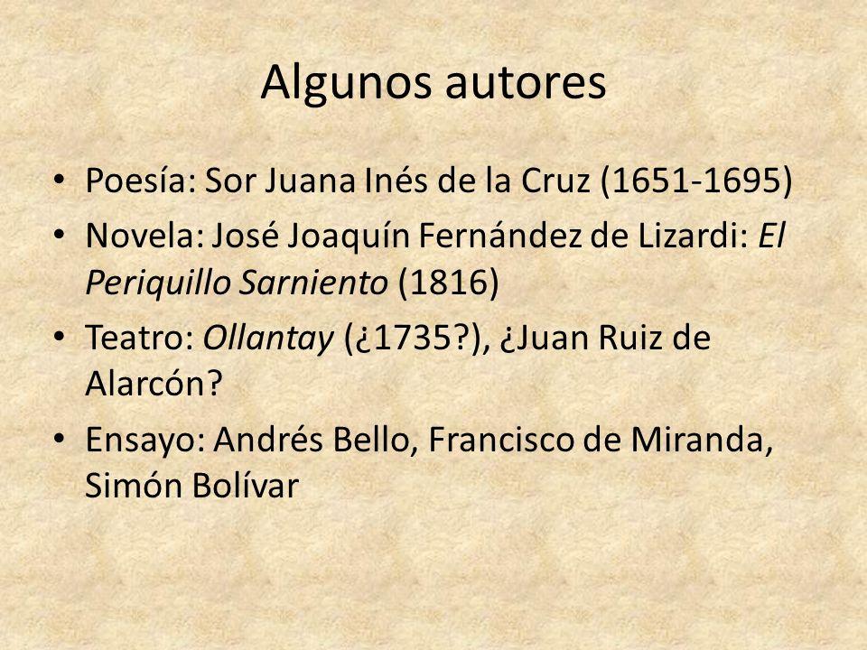 Sor Juana Inés México (1651-1695) Niña prodigio Éxito en la vida cortesana > Vida religiosa Enorme producción literaria: Teatro Poesía Amorosa Religiosa