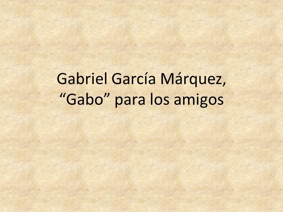 Gabriel García Márquez, Gabo para los amigos