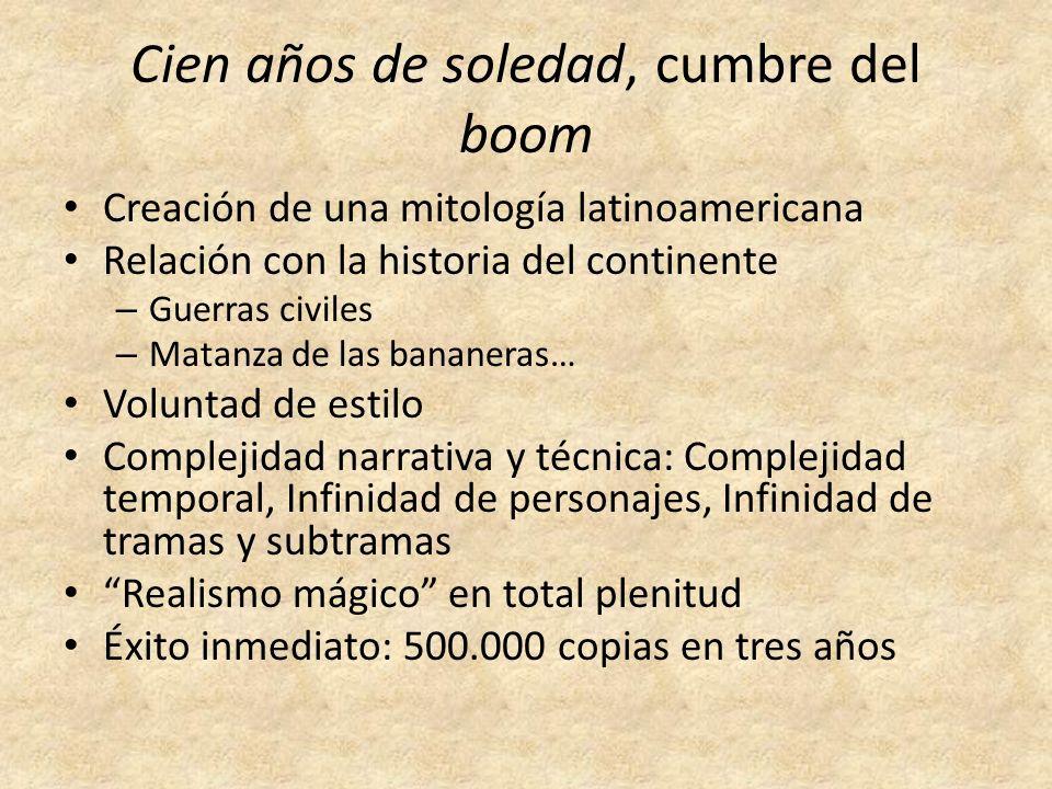 Cien años de soledad, cumbre del boom Creación de una mitología latinoamericana Relación con la historia del continente – Guerras civiles – Matanza de
