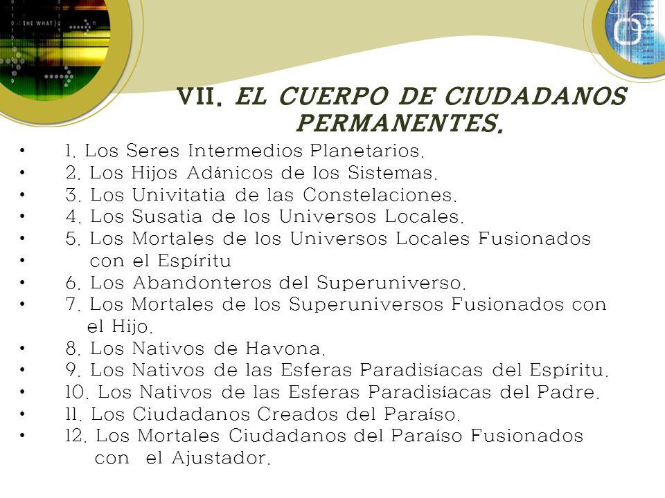 VII.EL CUERPO DE CIUDADANOS PERMANENTES. 1. Los Seres Intermedios Planetarios.