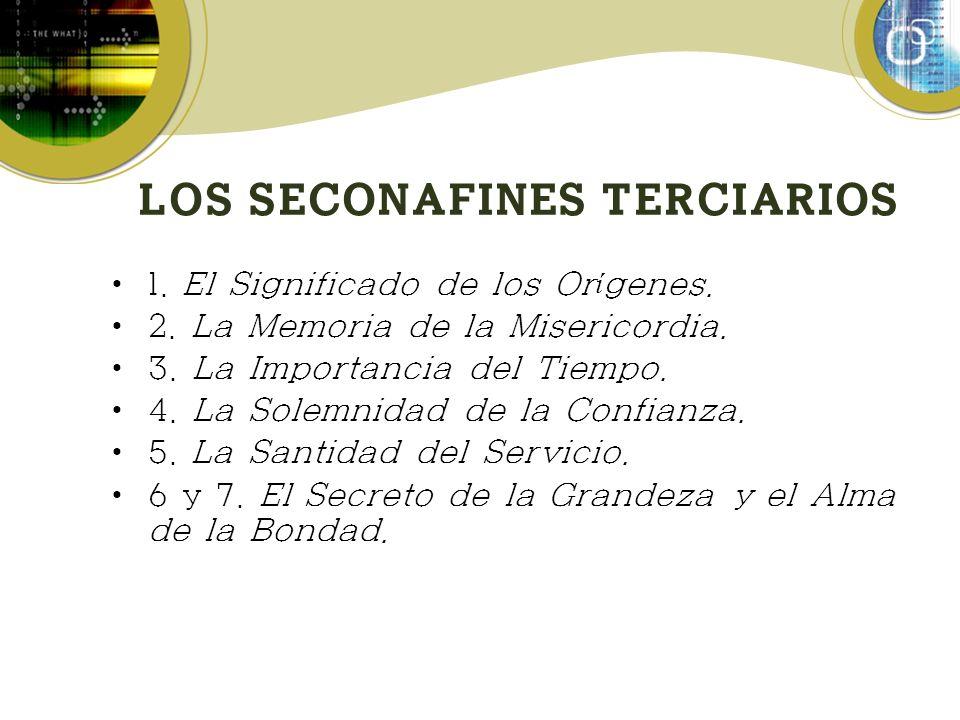 LOS SECONAFINES TERCIARIOS 1.El Significado de los Or í genes.