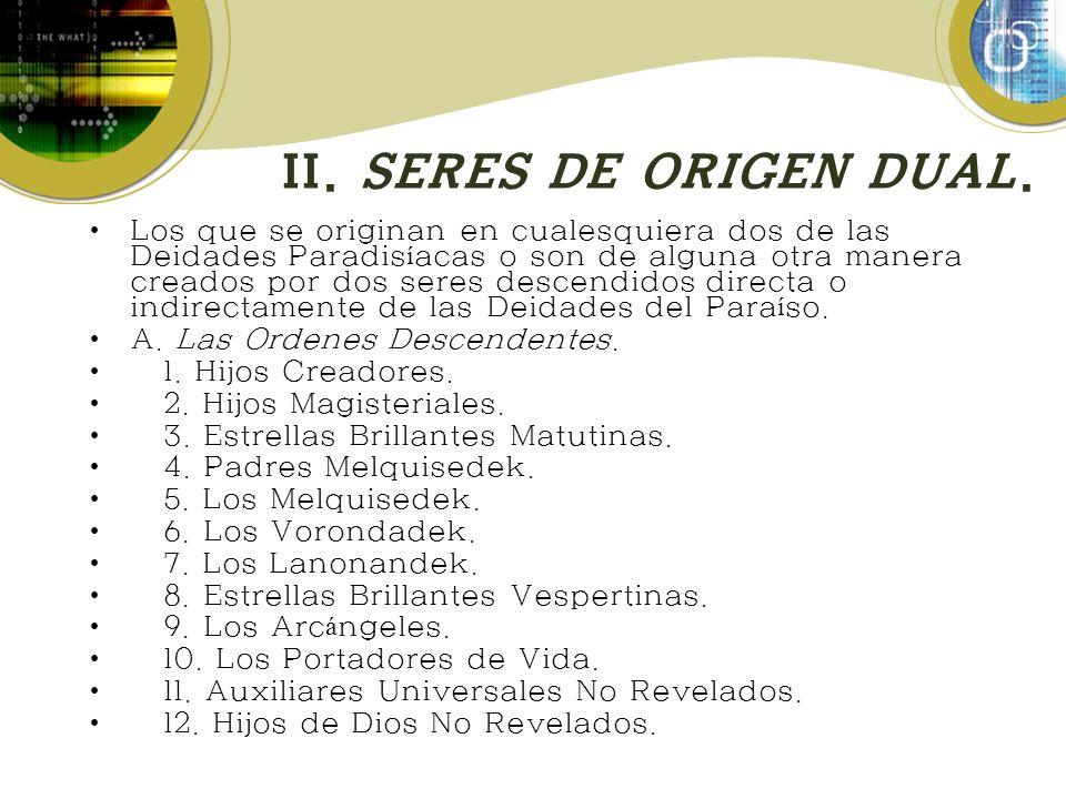 II.SERES DE ORIGEN DUAL.