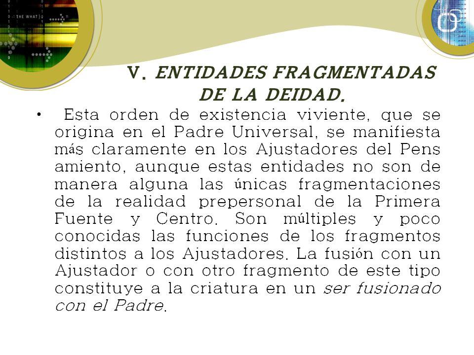 V.ENTIDADES FRAGMENTADAS DE LA DEIDAD.
