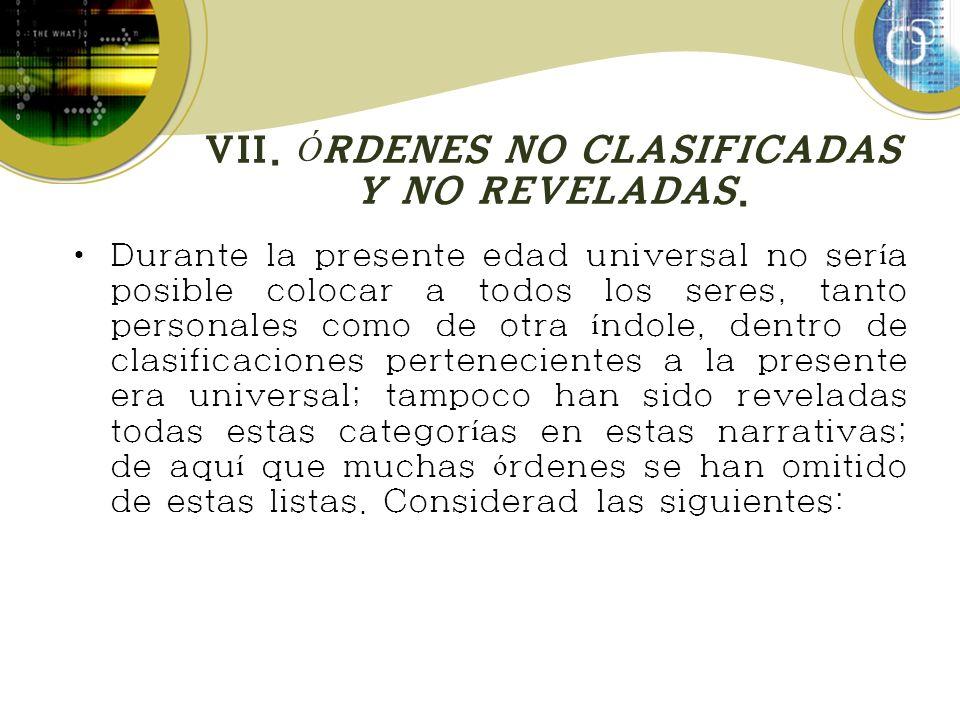 VII.Ó RDENES NO CLASIFICADAS Y NO REVELADAS.