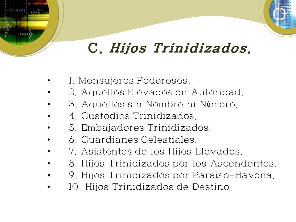 C.Hijos Trinidizados. 1. Mensajeros Poderosos. 2.