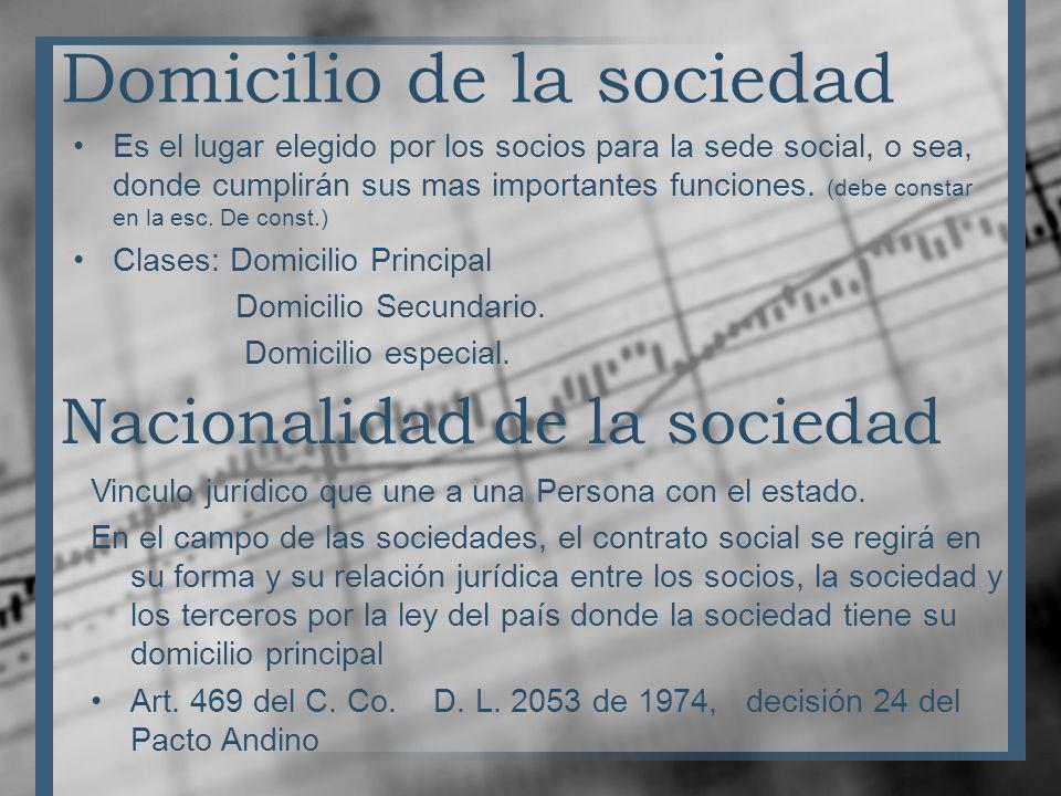 Domicilio de la sociedad Es el lugar elegido por los socios para la sede social, o sea, donde cumplirán sus mas importantes funciones. (debe constar e