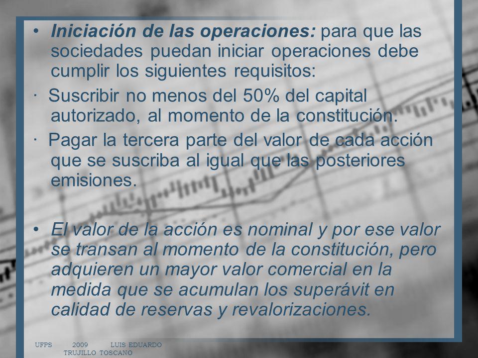 Iniciación de las operaciones: para que las sociedades puedan iniciar operaciones debe cumplir los siguientes requisitos: · Suscribir no menos del 50%