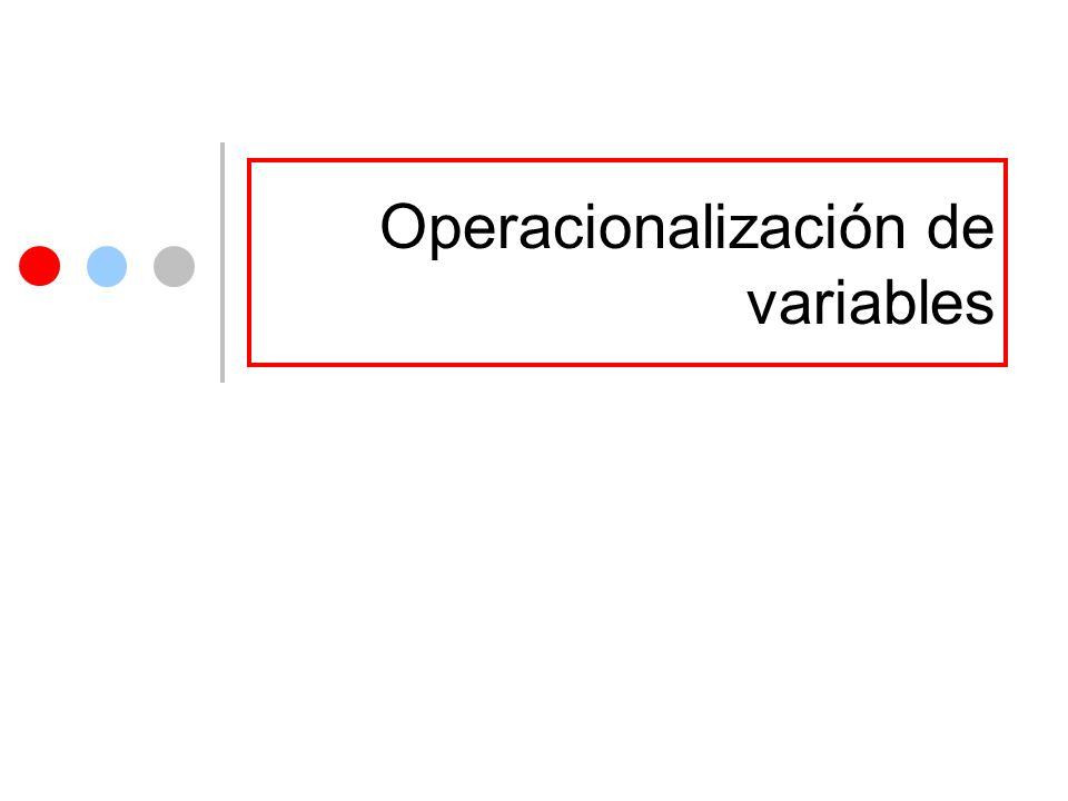 La operacionalización el proceso mediante el cual se transforma la Dimensión de conceptos abstractos a términos concretos, observables y medibles, es decir, variables e indicadores