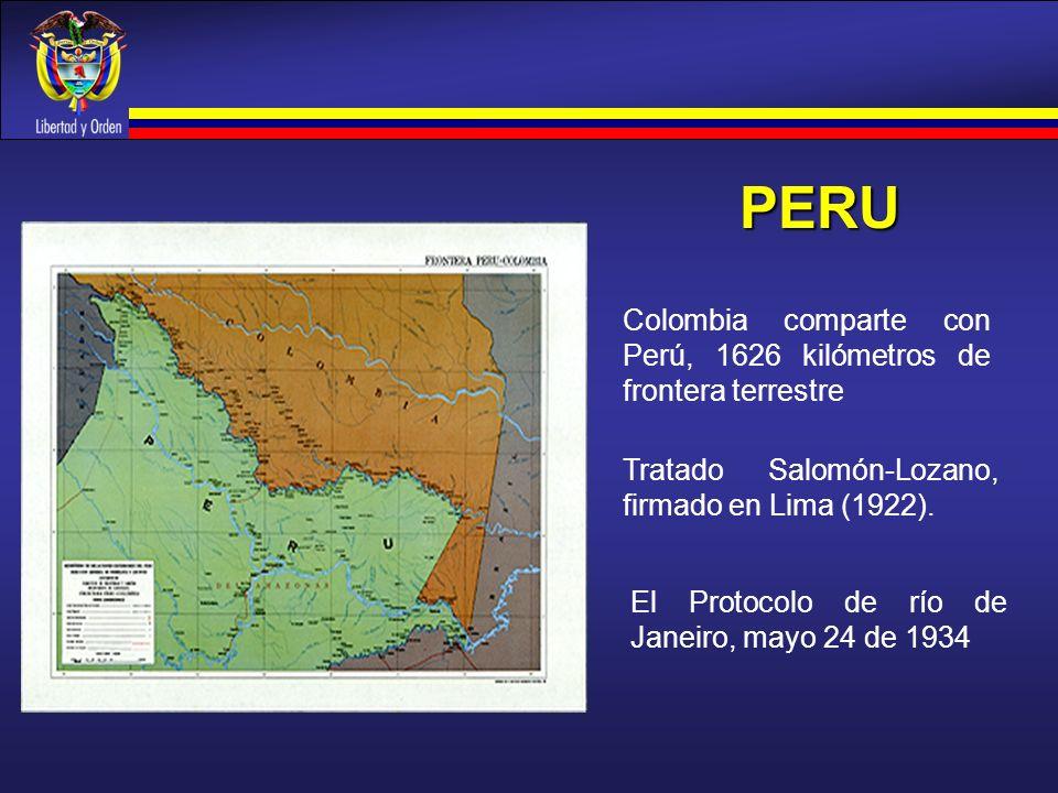 PERU Tratado Salomón-Lozano, firmado en Lima (1922). Colombia comparte con Perú, 1626 kilómetros de frontera terrestre El Protocolo de río de Janeiro,