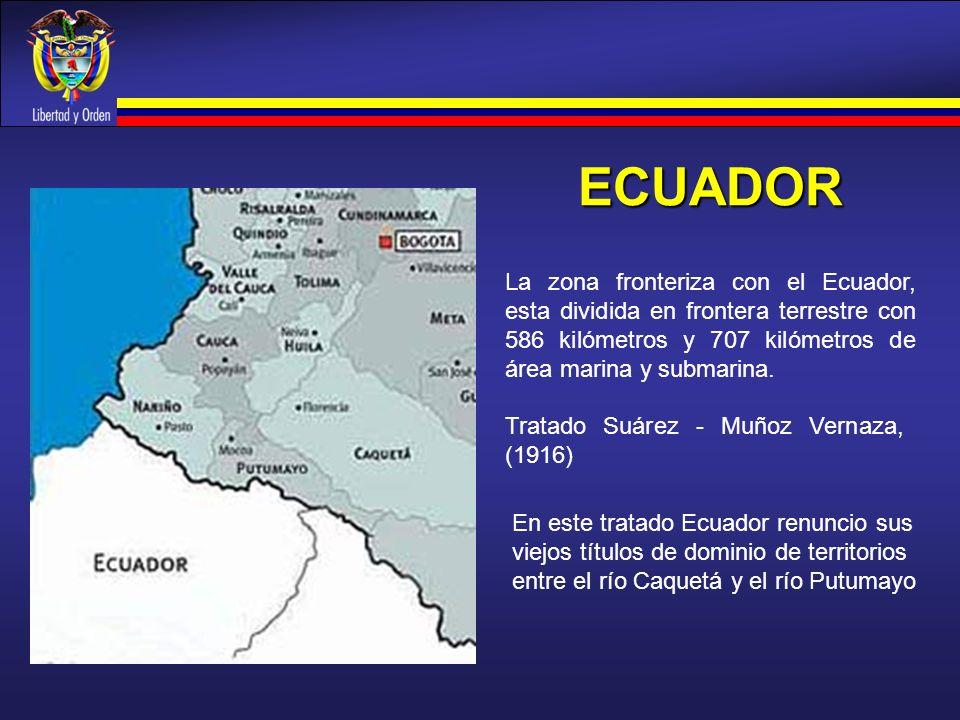 ECUADOR La zona fronteriza con el Ecuador, esta dividida en frontera terrestre con 586 kilómetros y 707 kilómetros de área marina y submarina. Tratado