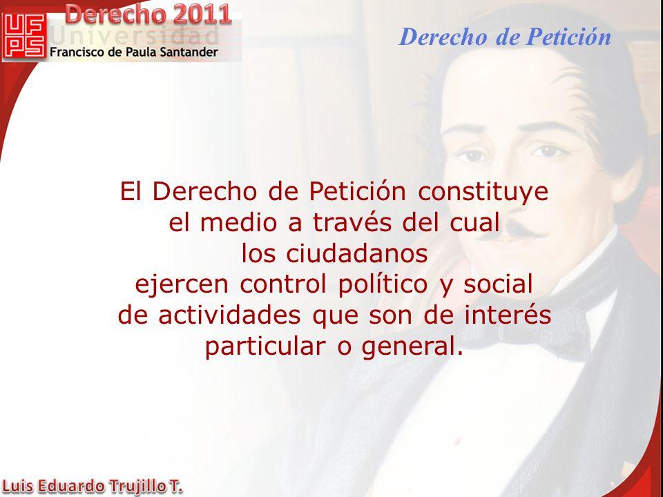 Fundamento Constitucional El articulo 23 de la Constitución Política dice: Toda persona tiene derecho a presentar peticiones respetuosas a las Autoridades por motivos de interés general o particular y a obtener pronta resolución.