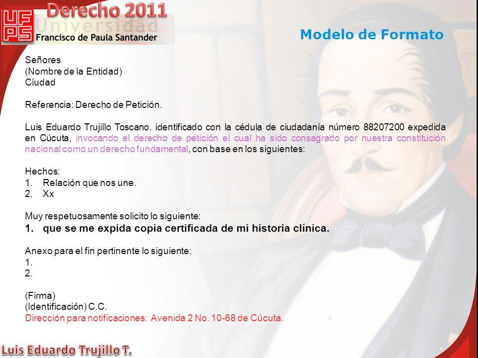 Señores (Nombre de la Entidad) Ciudad Referencia: Derecho de Petición. Luis Eduardo Trujillo Toscano, identificado con la cédula de ciudadanía número