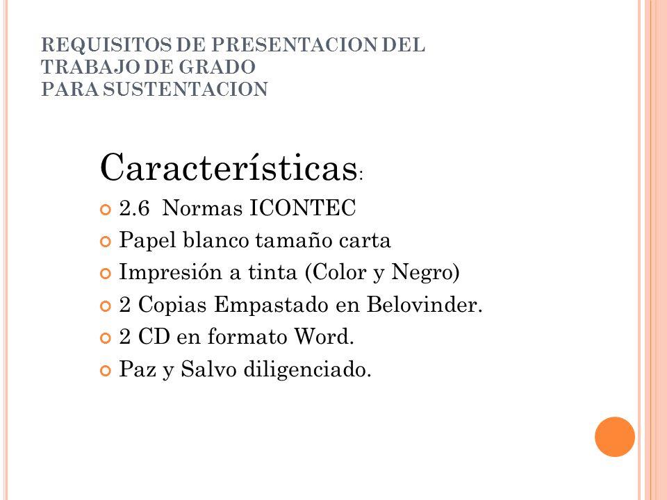 REQUISITOS DE PRESENTACION DEL TRABAJO DE GRADO PARA SUSTENTACION 1.3.1OBJETIVO GENERAL 1.3.2 OBJETIVOS ESPECIFICOS 1.4 JUSTIFICACION ¿Por qué y qué tanto es conveniente llevar a cabo esta investigación.