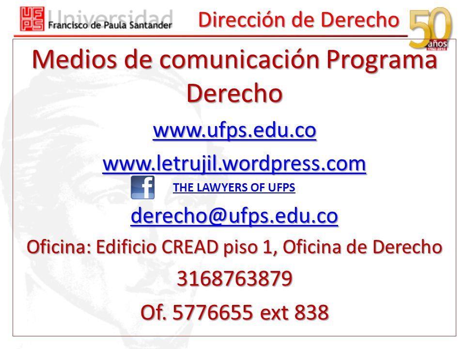 Dirección de Derecho Medios de comunicación Programa Derecho www.ufps.edu.co www.letrujil.wordpress.com THE LAWYERS OF UFPS derecho@ufps.edu.co Oficin