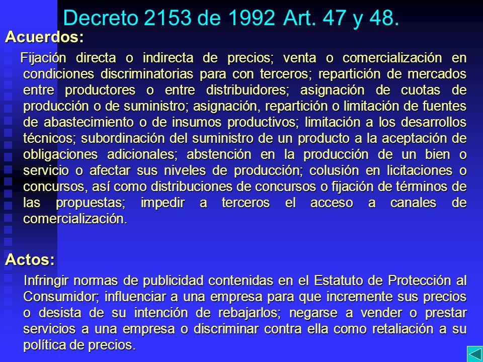 Decreto 2153 de 1992 Art. 47 y 48.Acuerdos: Fijación directa o indirecta de precios; venta o comercialización en condiciones discriminatorias para con