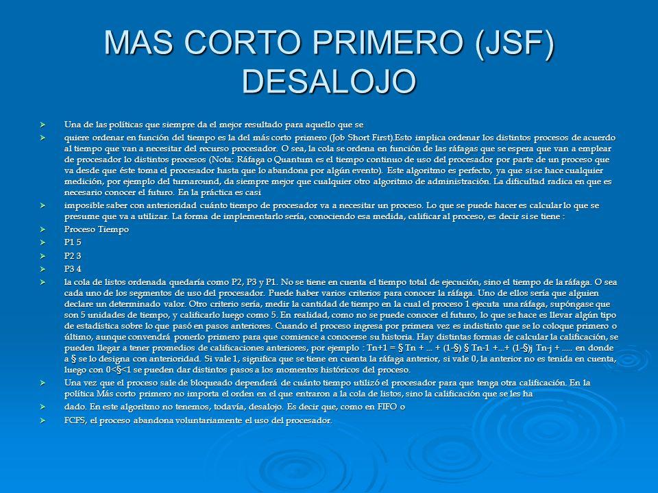 MAS CORTO PRIMERO (JSF) DESALOJO Una de las políticas que siempre da el mejor resultado para aquello que se Una de las políticas que siempre da el mej
