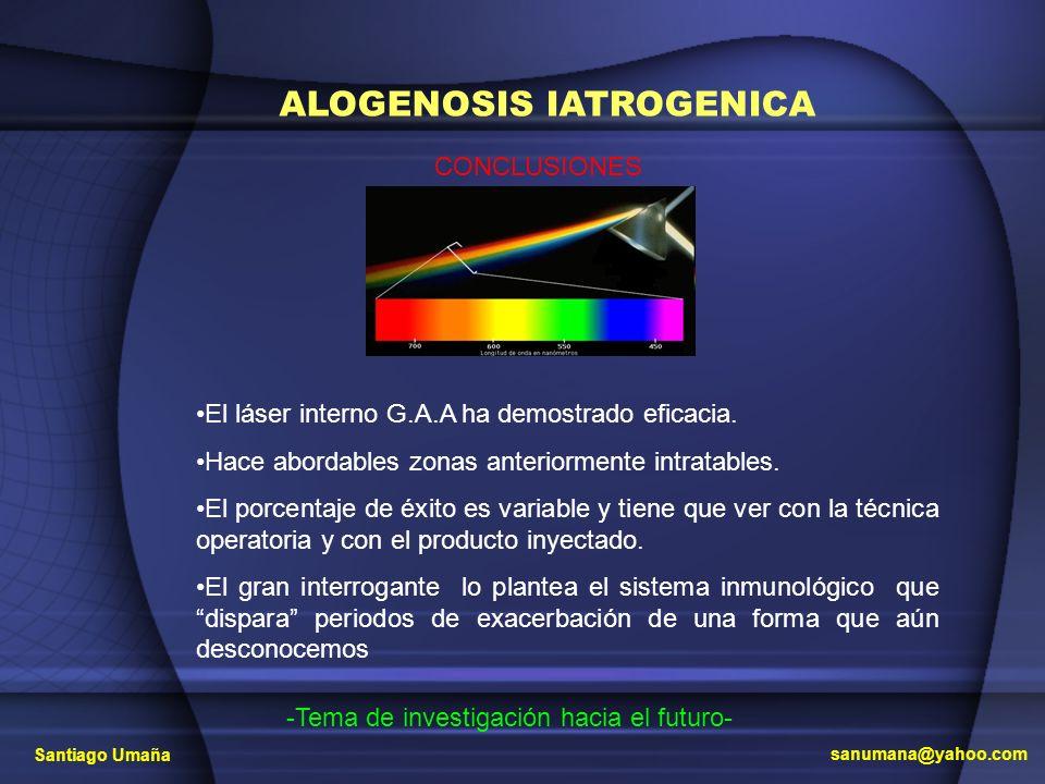 ALOGENOSIS IATROGENICA CONCLUSIONES El láser interno G.A.A ha demostrado eficacia. Hace abordables zonas anteriormente intratables. El porcentaje de é