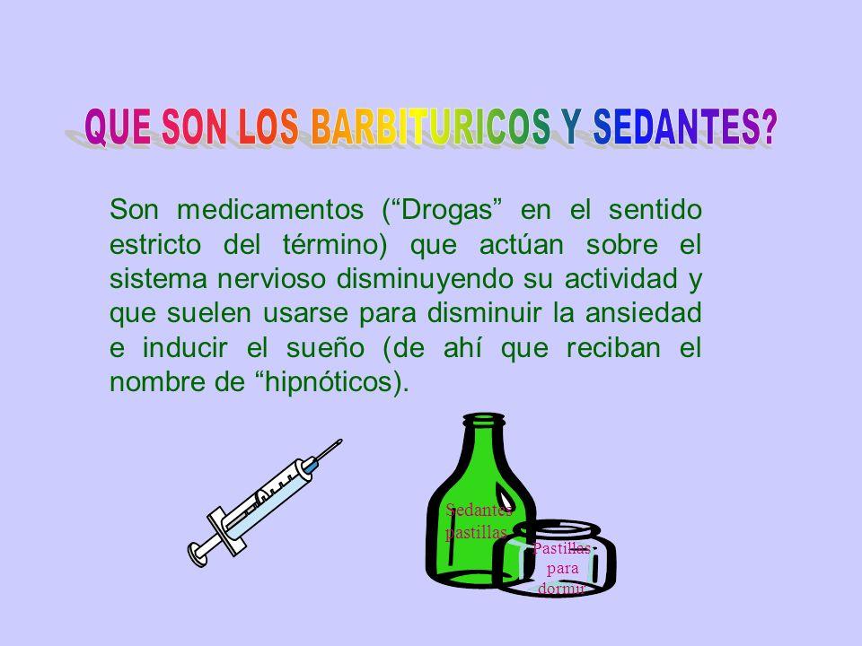 Son medicamentos (Drogas en el sentido estricto del término) que actúan sobre el sistema nervioso disminuyendo su actividad y que suelen usarse para d