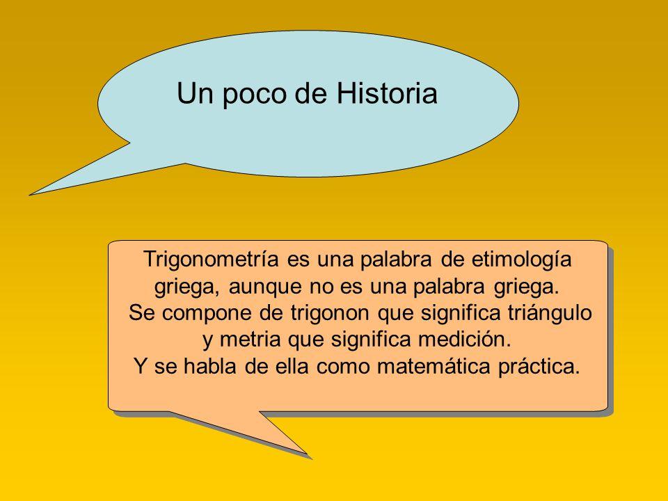 La trigonometría resuelve el siguiente problema: conocidos algunas de las componentes de un triángulo, determinar las restantes.