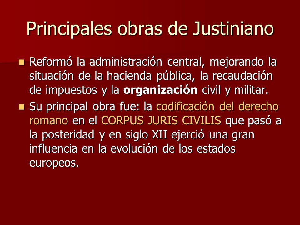 Principales obras de Justiniano Reformó la administración central, mejorando la situación de la hacienda pública, la recaudación de impuestos y la org