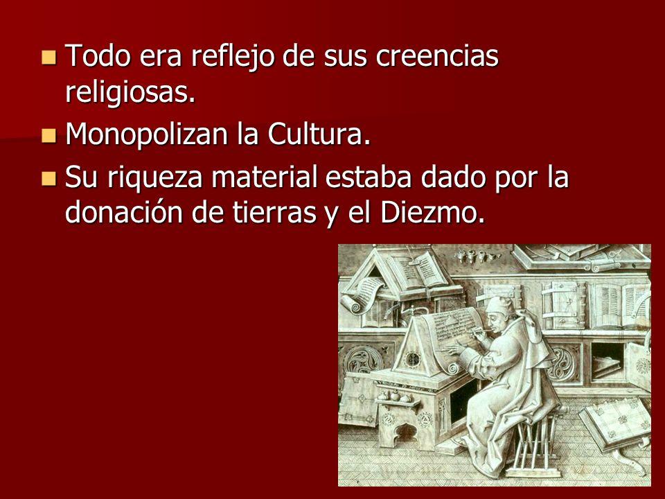 Todo era reflejo de sus creencias religiosas. Todo era reflejo de sus creencias religiosas. Monopolizan la Cultura. Monopolizan la Cultura. Su riqueza