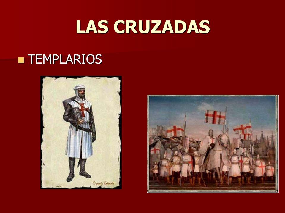LAS CRUZADAS TEMPLARIOS TEMPLARIOS