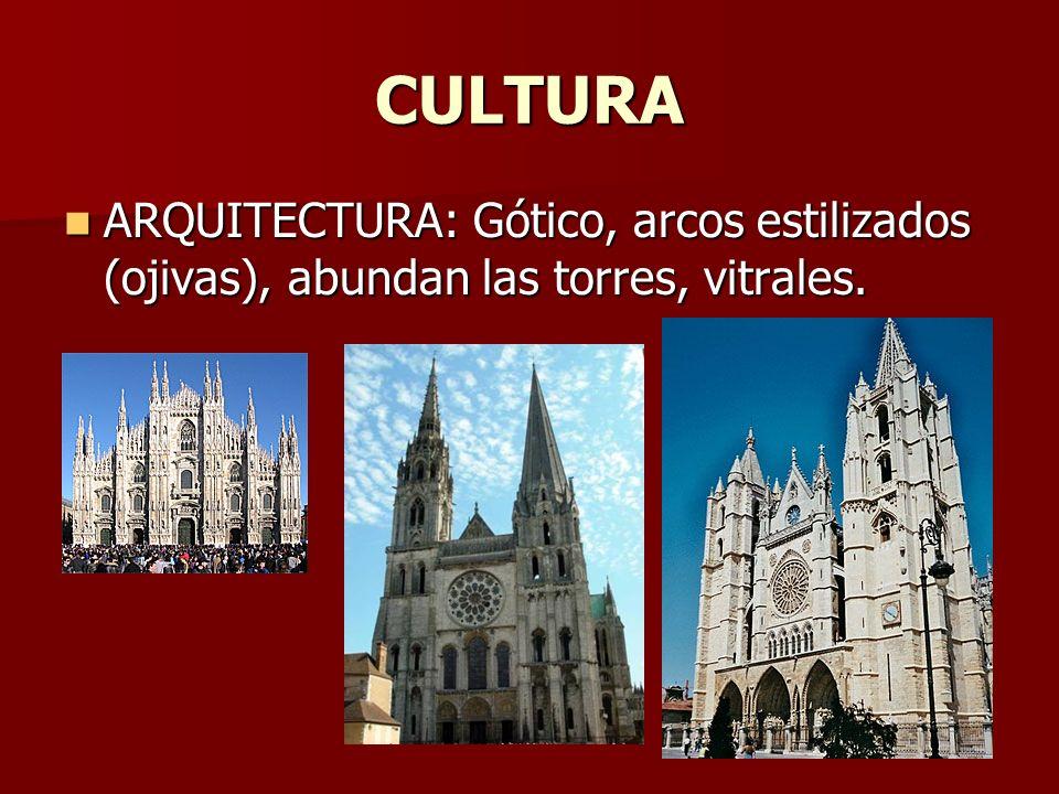 CULTURA ARQUITECTURA: Gótico, arcos estilizados (ojivas), abundan las torres, vitrales. ARQUITECTURA: Gótico, arcos estilizados (ojivas), abundan las