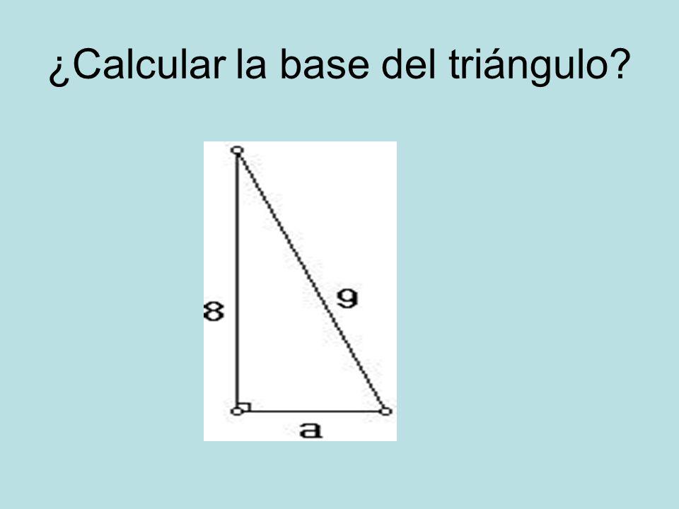 ¿Calcular la base del triángulo?