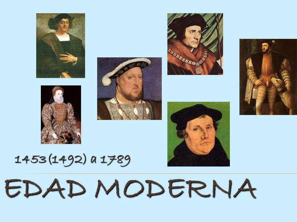 EDAD MODERNA 1453(1492) a 1789