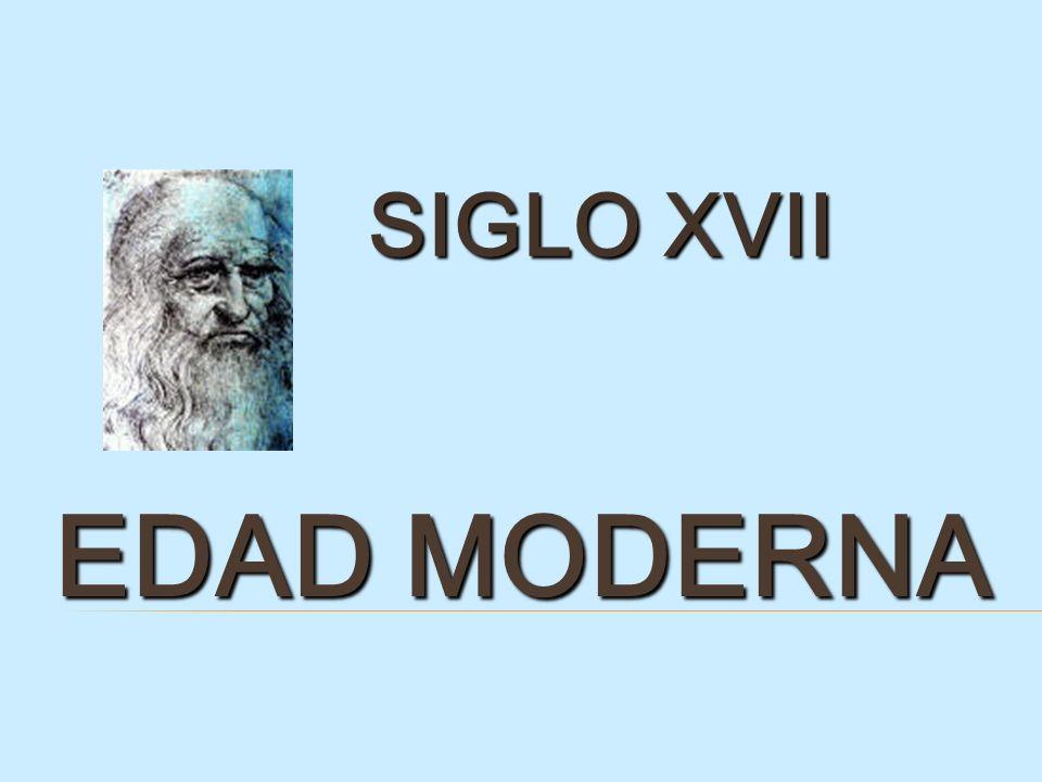 EDAD MODERNA SIGLO XVII