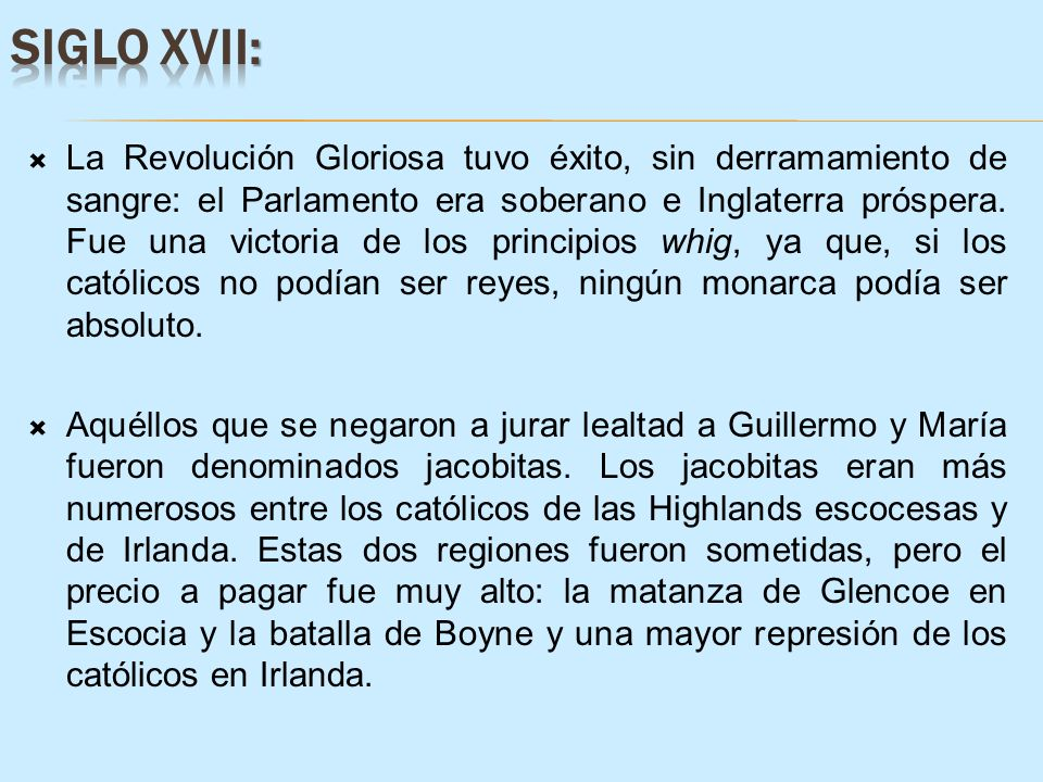 La Revolución Gloriosa tuvo éxito, sin derramamiento de sangre: el Parlamento era soberano e Inglaterra próspera. Fue una victoria de los principios w