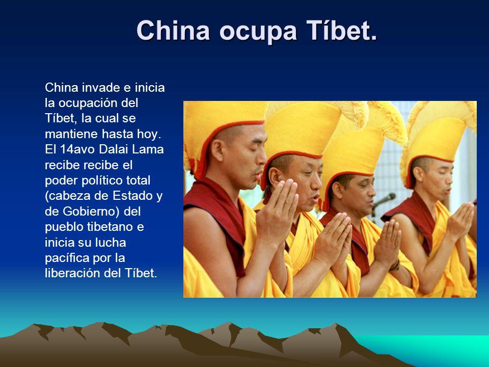China ocupa Tíbet. China invade e inicia la ocupación del Tíbet, la cual se mantiene hasta hoy. El 14avo Dalai Lama recibe recibe el poder político to