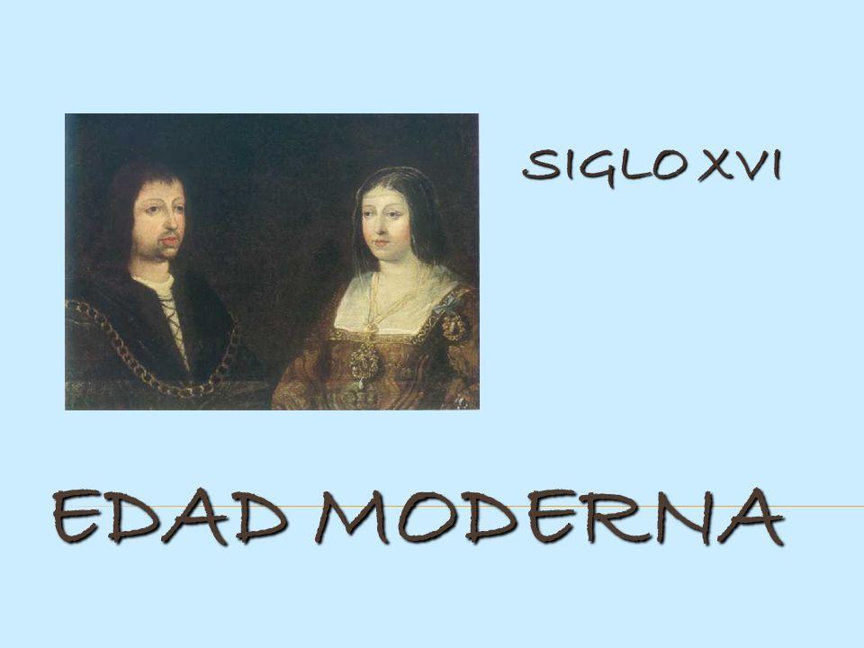 EDAD MODERNA SIGLO XVI