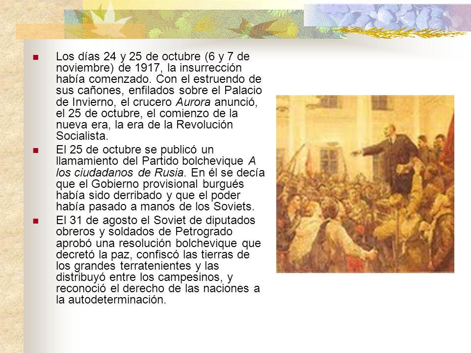 Los días 24 y 25 de octubre (6 y 7 de noviembre) de 1917, la insurrección había comenzado. Con el estruendo de sus cañones, enfilados sobre el Palacio