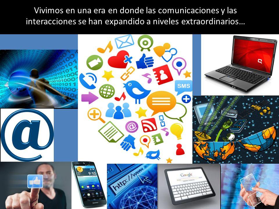 Vivimos en una era en donde las comunicaciones y las interacciones se han expandido a niveles extraordinarios…