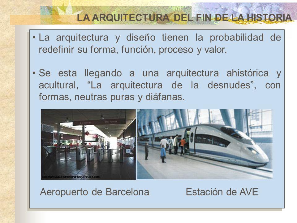 LA ARQUITECTURA DEL FIN DE LA HISTORIA La arquitectura y diseño tienen la probabilidad de redefinir su forma, función, proceso y valor. Se esta llegan