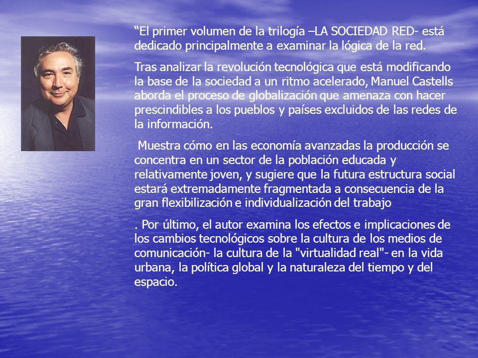 El primer volumen de la trilogía –LA SOCIEDAD RED- está dedicado principalmente a examinar la lógica de la red. Tras analizar la revolución tecnológic